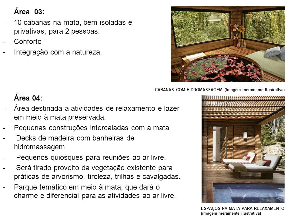- 10 cabanas na mata, bem isoladas e privativas, para 2 pessoas.