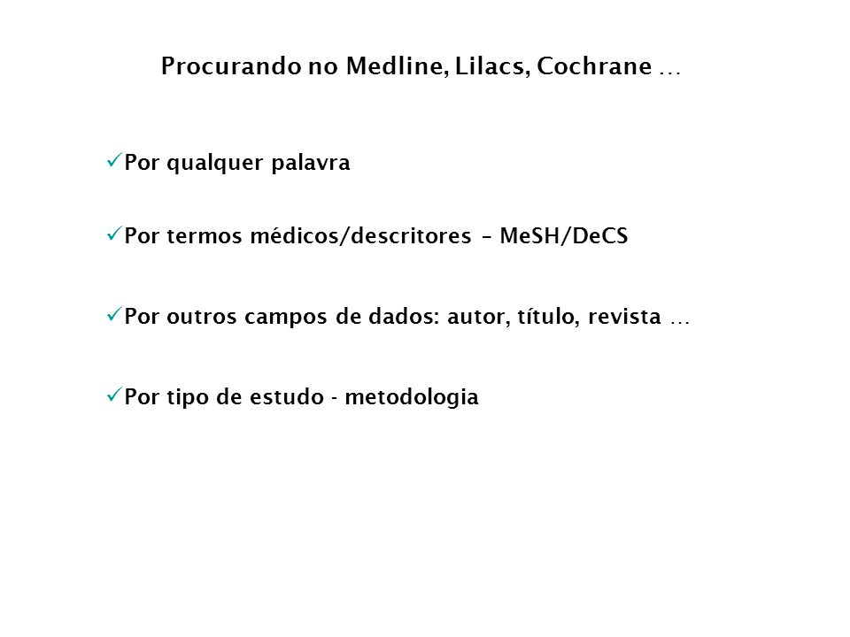 Procurando no Medline, Lilacs, Cochrane …
