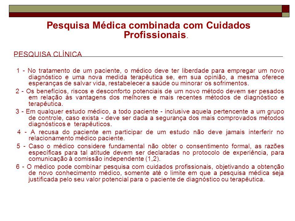 Pesquisa Médica combinada com Cuidados Profissionais.
