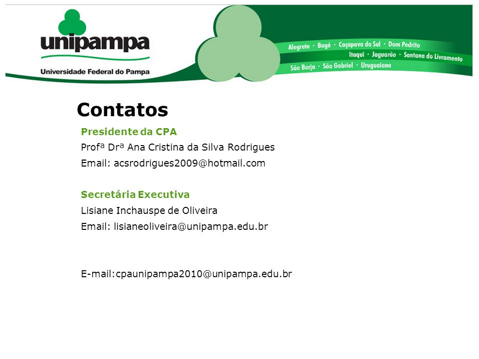Contatos Presidente da CPA Profª Drª Ana Cristina da Silva Rodrigues