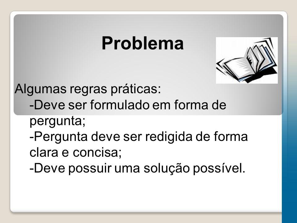 Problema Algumas regras práticas: