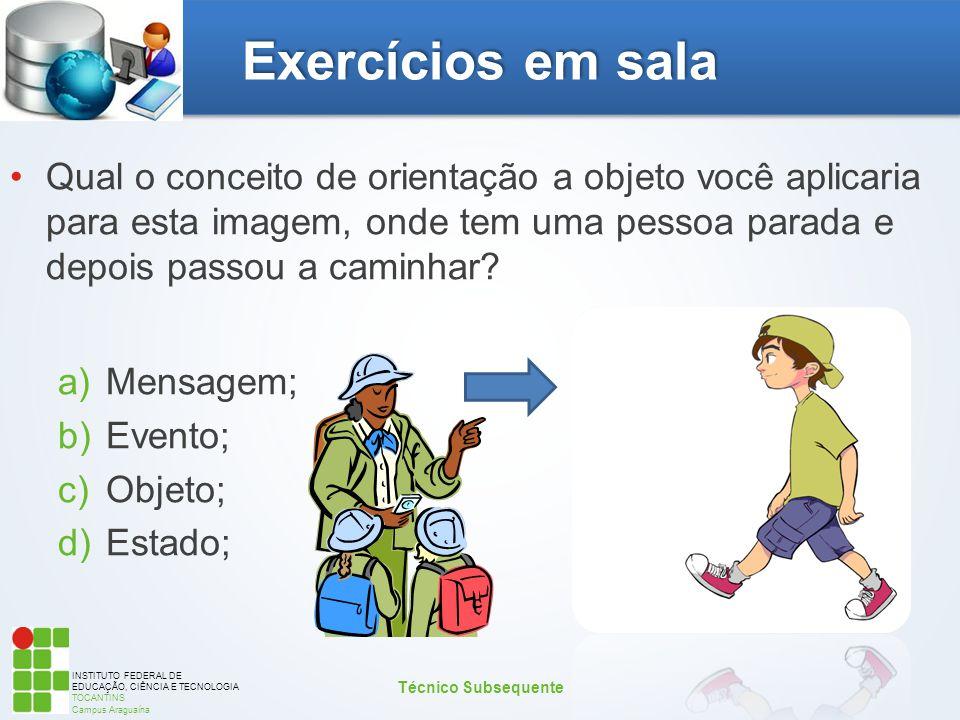 Exercícios em sala Qual o conceito de orientação a objeto você aplicaria para esta imagem, onde tem uma pessoa parada e depois passou a caminhar