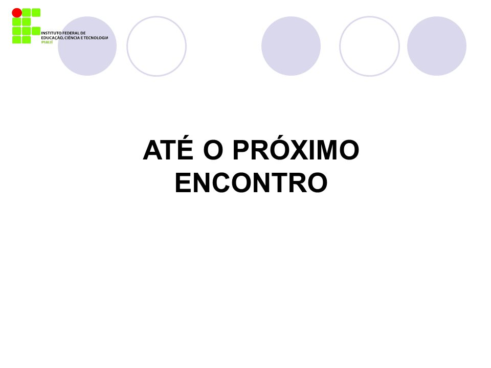 ATÉ O PRÓXIMO ENCONTRO