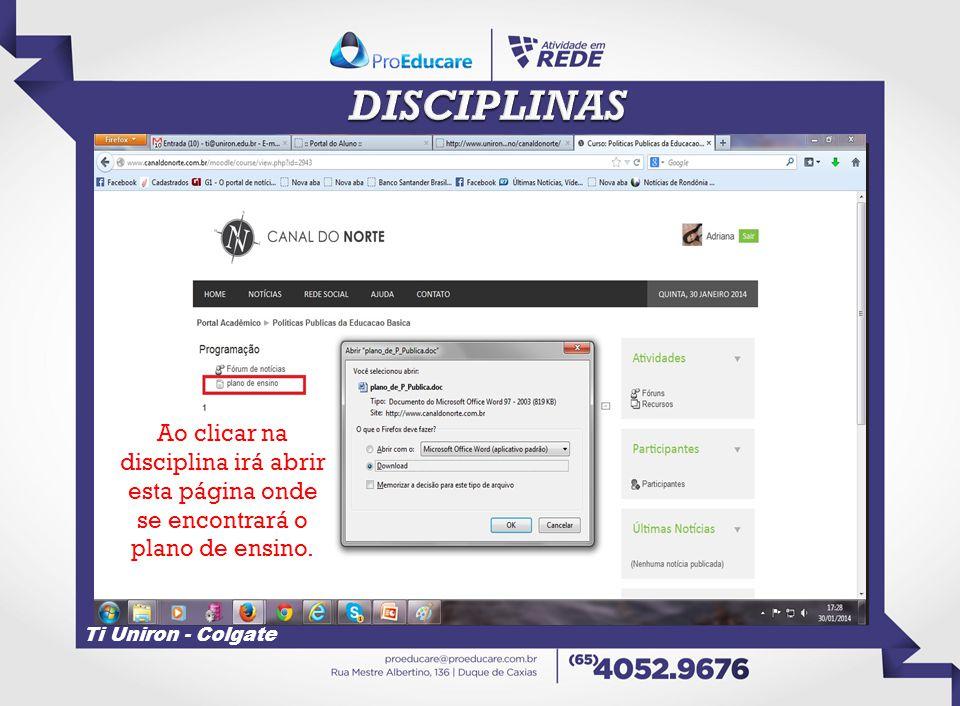 DISCIPLINAS Ao clicar na disciplina irá abrir esta página onde se encontrará o plano de ensino.