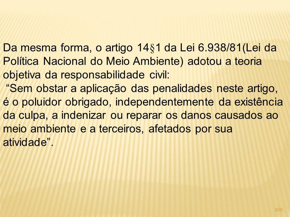 Da mesma forma, o artigo 14§1 da Lei 6