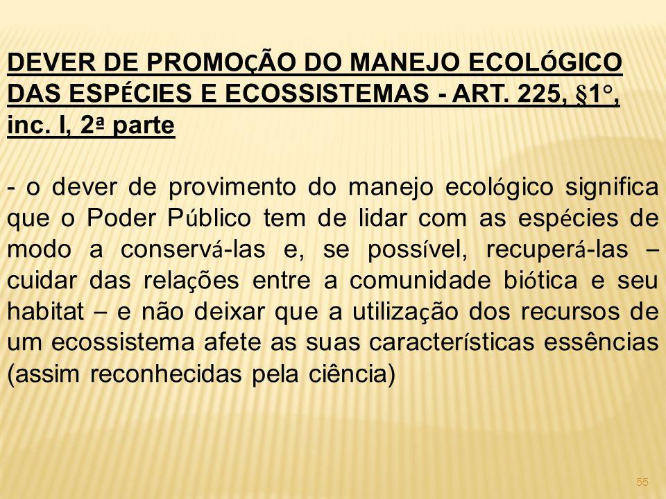 DEVER DE PROMOÇÃO DO MANEJO ECOLÓGICO DAS ESPÉCIES E ECOSSISTEMAS - ART. 225, §1°, inc. I, 2ª parte