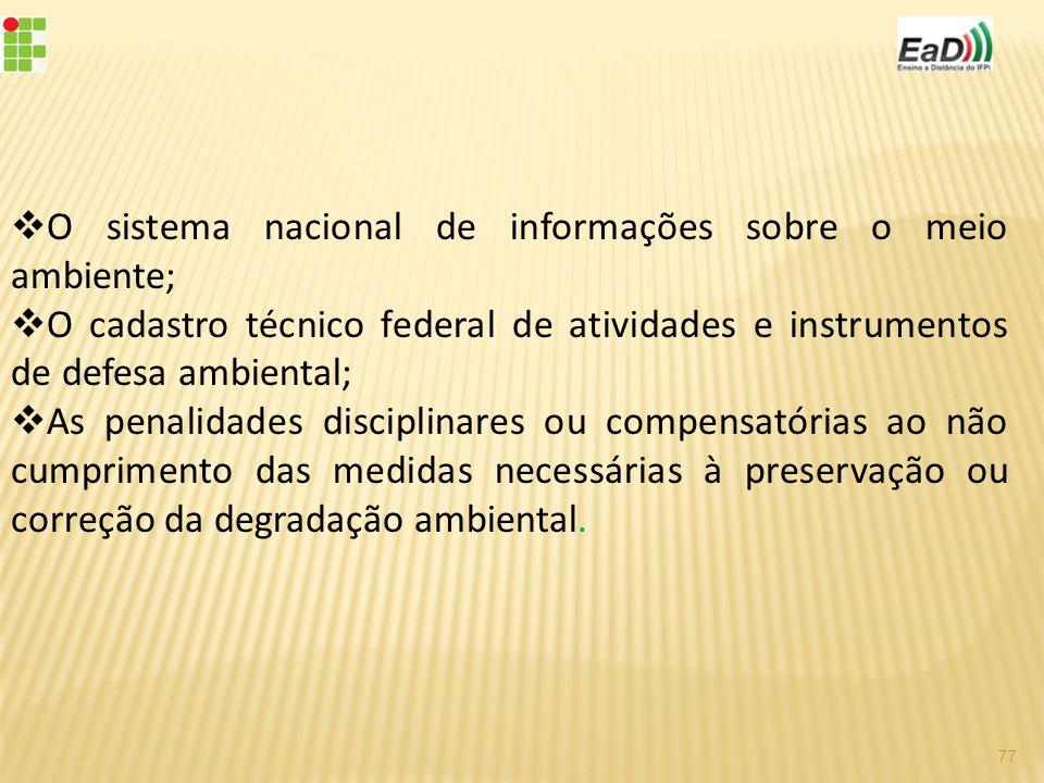 O sistema nacional de informações sobre o meio ambiente;
