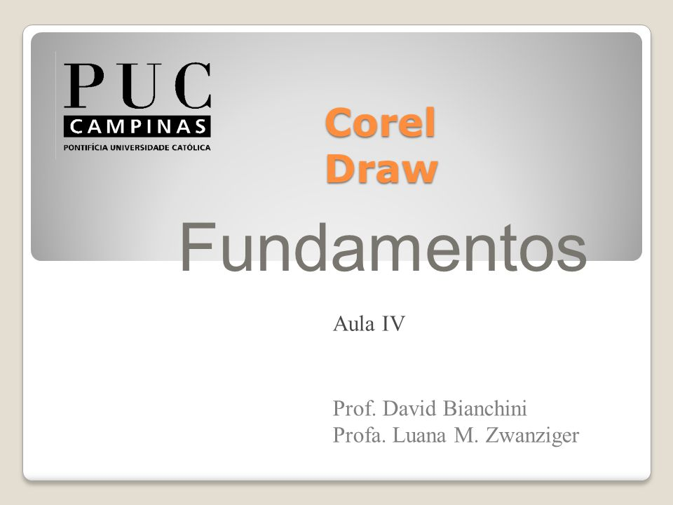 Fundamentos Corel Draw Aula IV Prof. David Bianchini