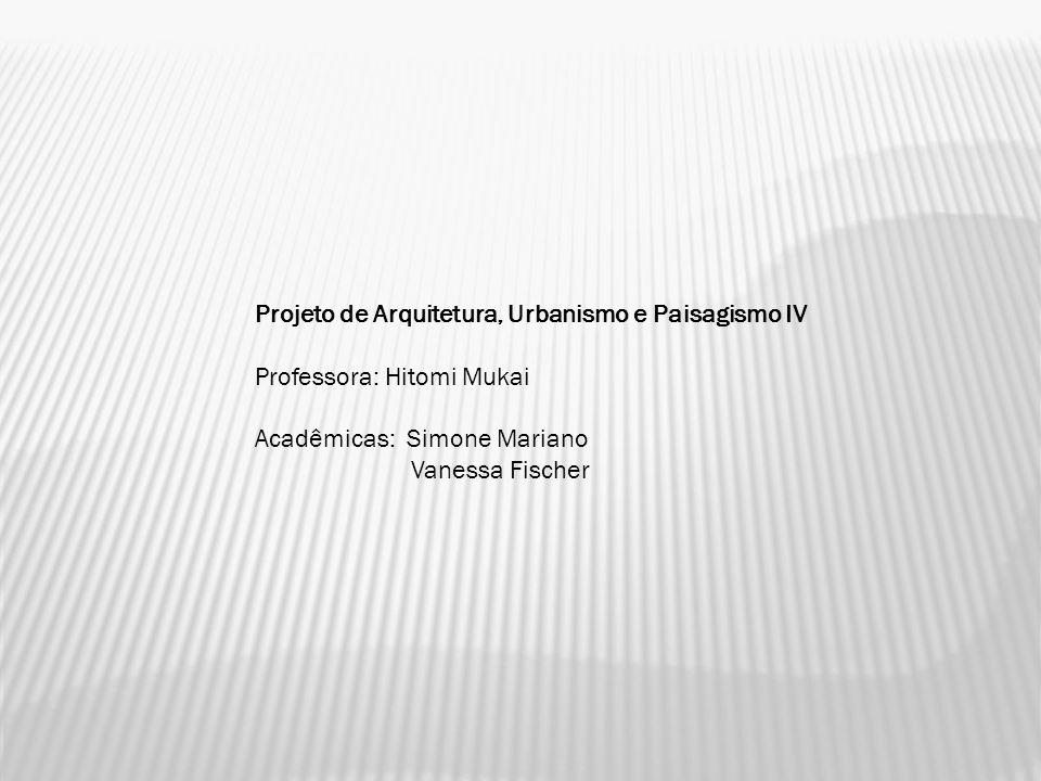 Projeto de Arquitetura, Urbanismo e Paisagismo IV