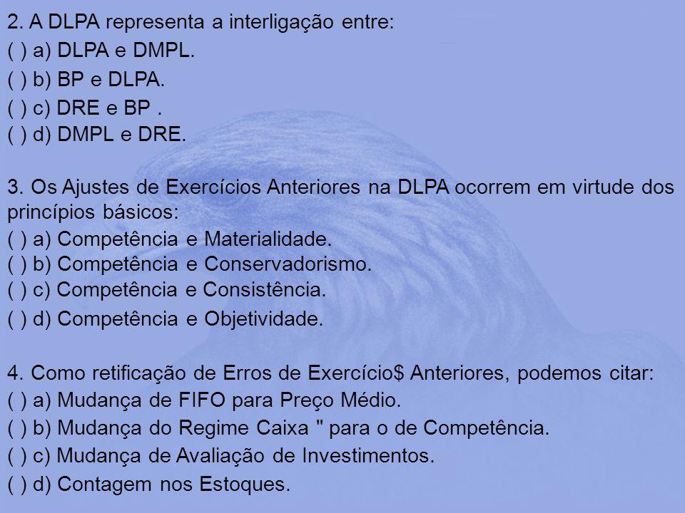 2. A DLPA representa a interligação entre: