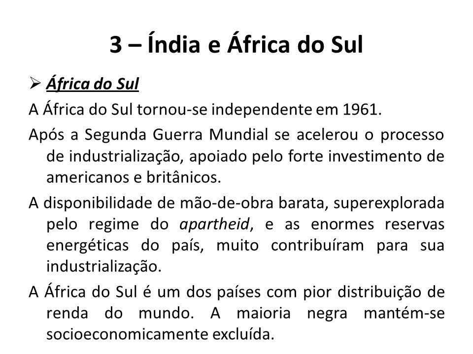 3 – Índia e África do Sul África do Sul