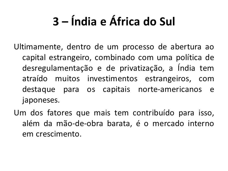 3 – Índia e África do Sul