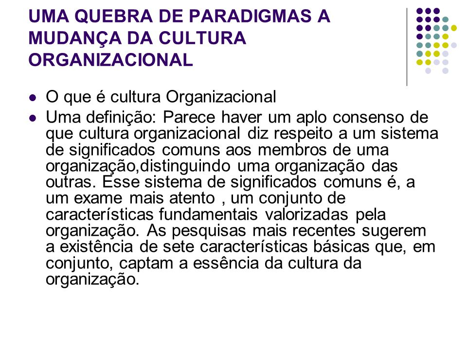 UMA QUEBRA DE PARADIGMAS A MUDANÇA DA CULTURA ORGANIZACIONAL