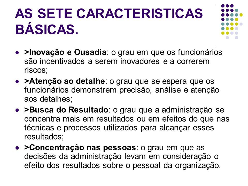 AS SETE CARACTERISTICAS BÁSICAS.