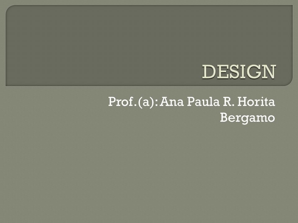 Prof.(a): Ana Paula R. Horita Bergamo