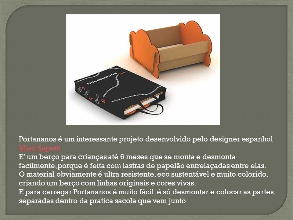 Portananos é um interessante projeto desenvolvido pelo designer espanhol Marc Sapetti. E' um berço para crianças até 6 meses que se monta e desmonta facilmente, porque é feita com lastras de papelão entrelaçadas entre elas.
