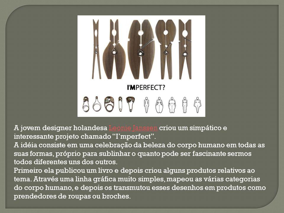 A jovem designer holandesa Leonie Janssen criou um simpático e interessante projeto chamado I'mperfect .