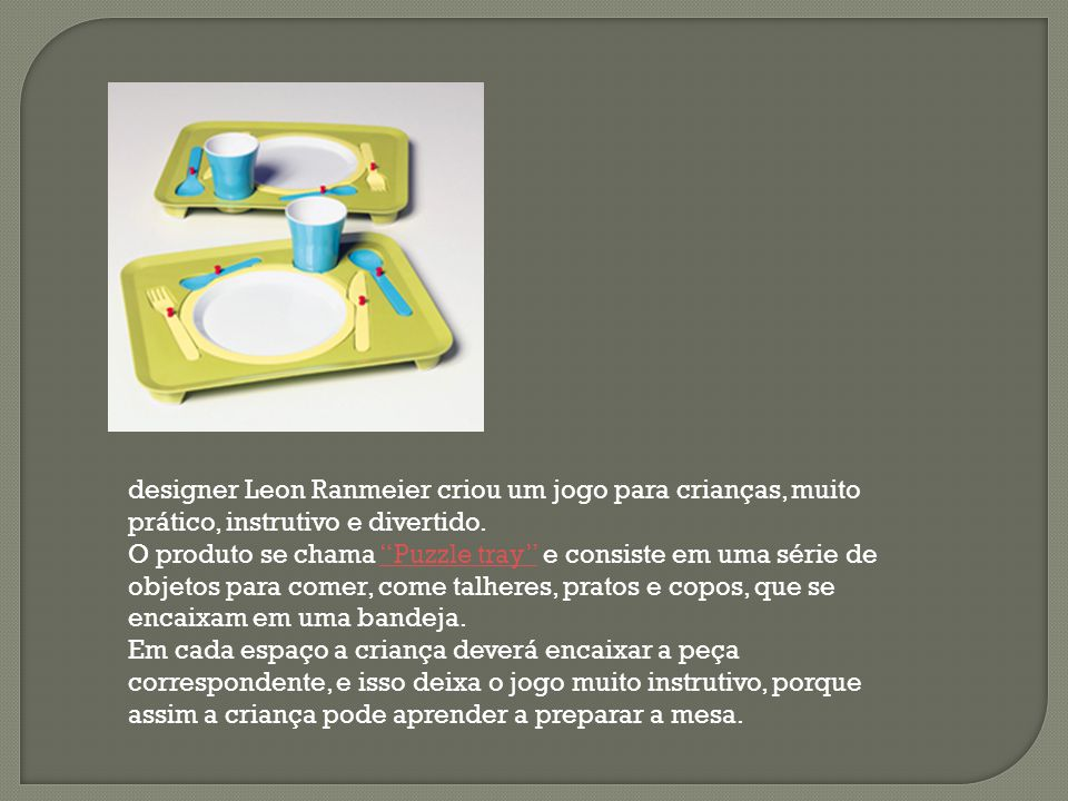 designer Leon Ranmeier criou um jogo para crianças, muito prático, instrutivo e divertido.