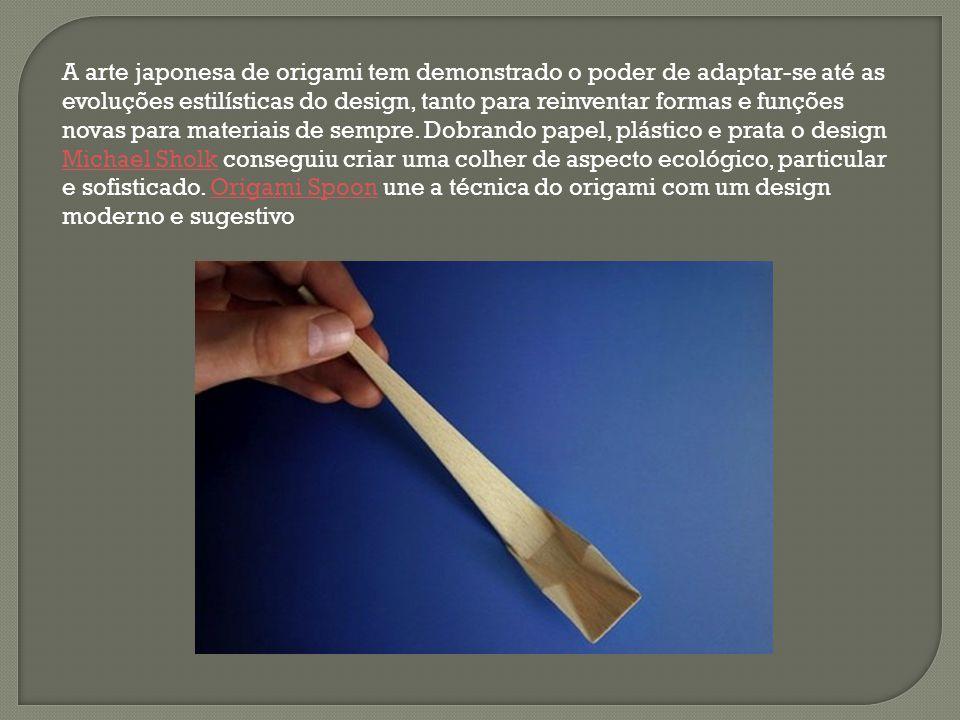 A arte japonesa de origami tem demonstrado o poder de adaptar-se até as evoluções estilísticas do design, tanto para reinventar formas e funções novas para materiais de sempre.