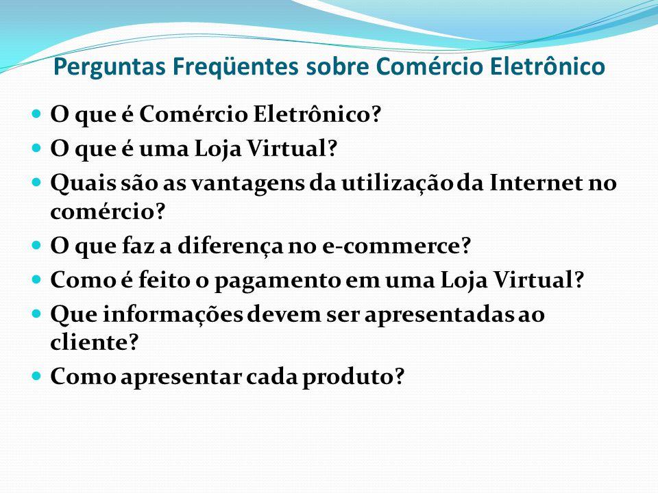 Perguntas Freqüentes sobre Comércio Eletrônico