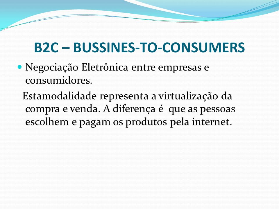 B2C – BUSSINES-TO-CONSUMERS
