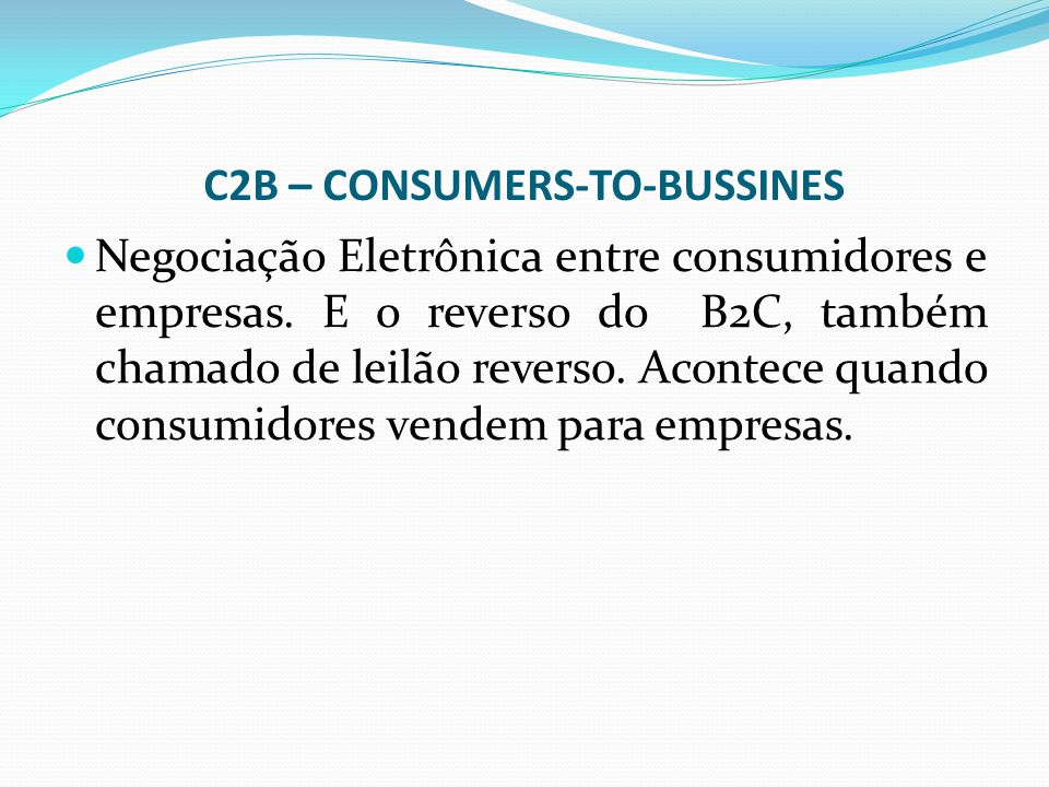 C2B – CONSUMERS-TO-BUSSINES