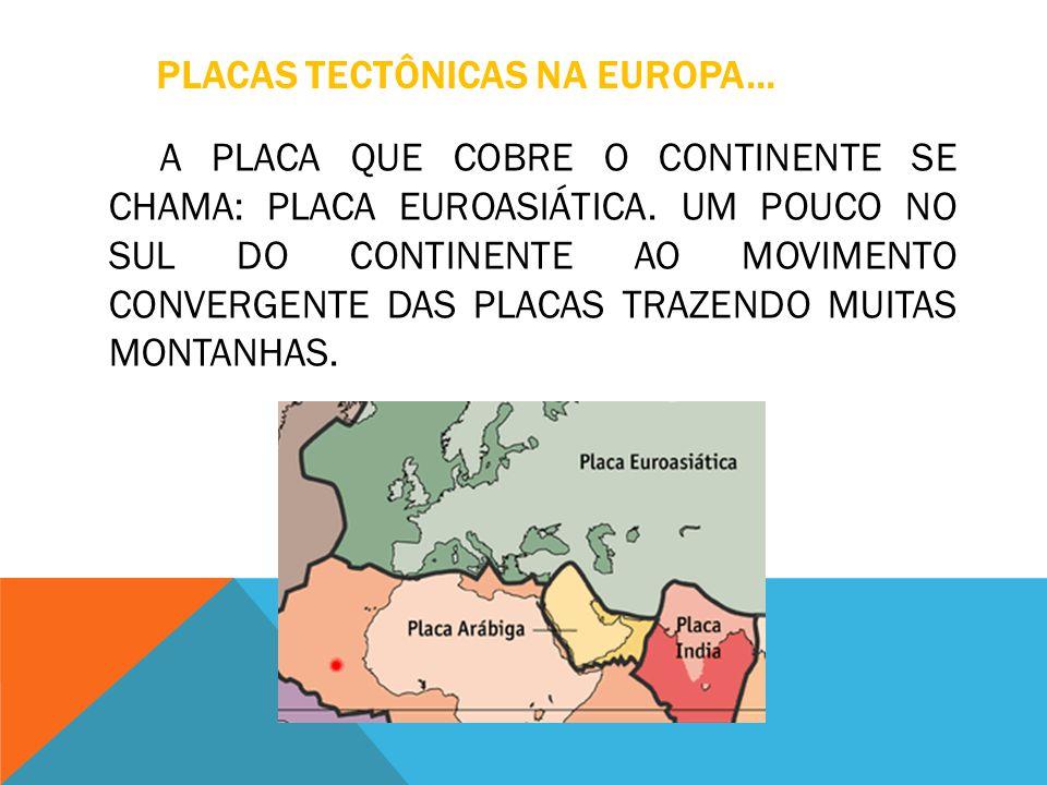 PLACAS TECTÔNICAS NA EUROPA...