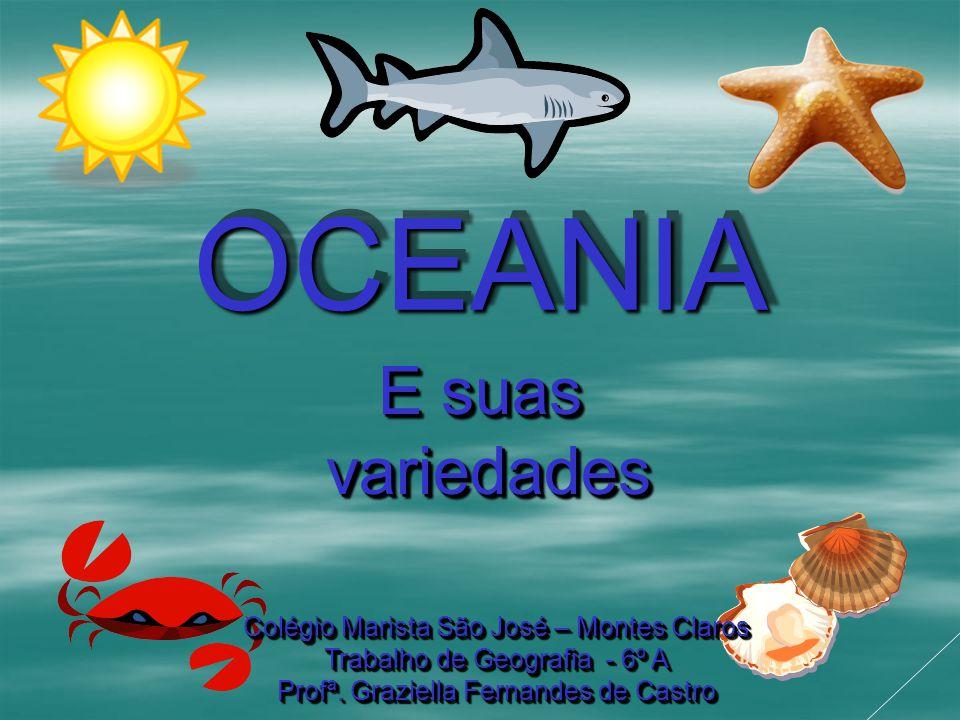 OCEANIA E suas variedades Colégio Marista São José – Montes Claros
