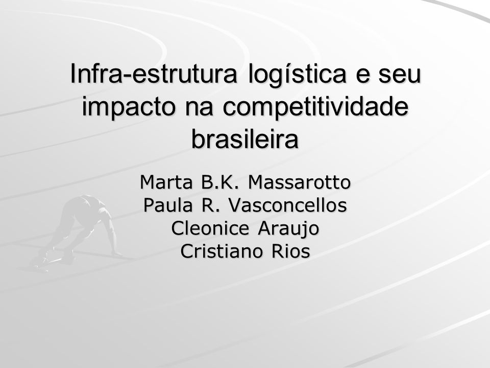 Infra-estrutura logística e seu impacto na competitividade brasileira