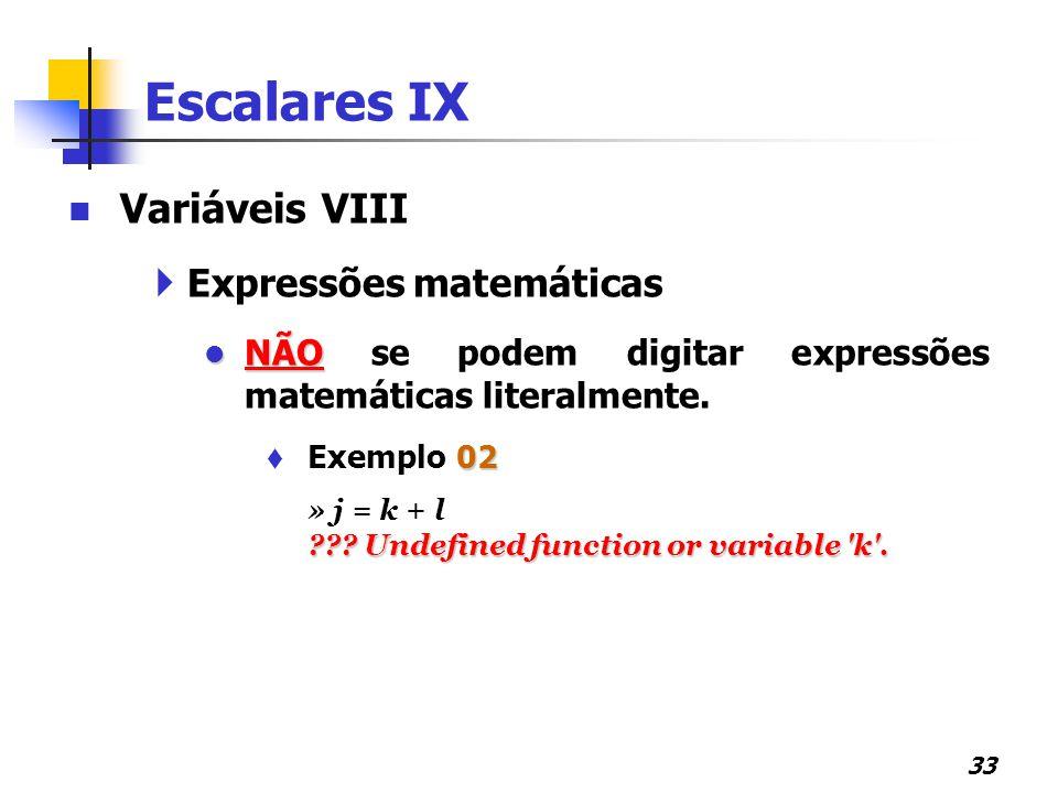 Escalares IX Variáveis VIII Expressões matemáticas