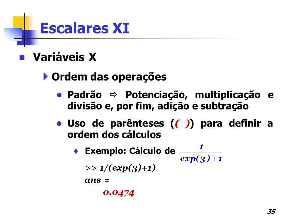 Escalares XI Variáveis X Ordem das operações