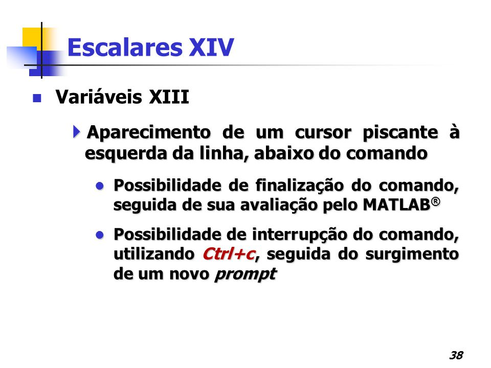 Escalares XIV Variáveis XIII