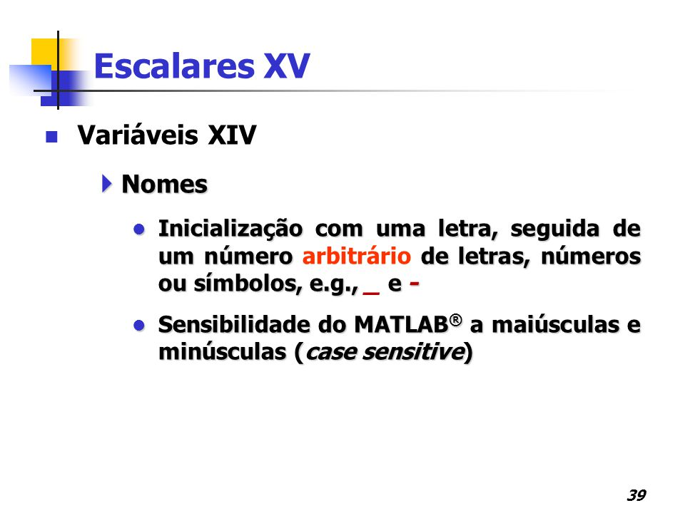 Escalares XV Variáveis XIV Nomes
