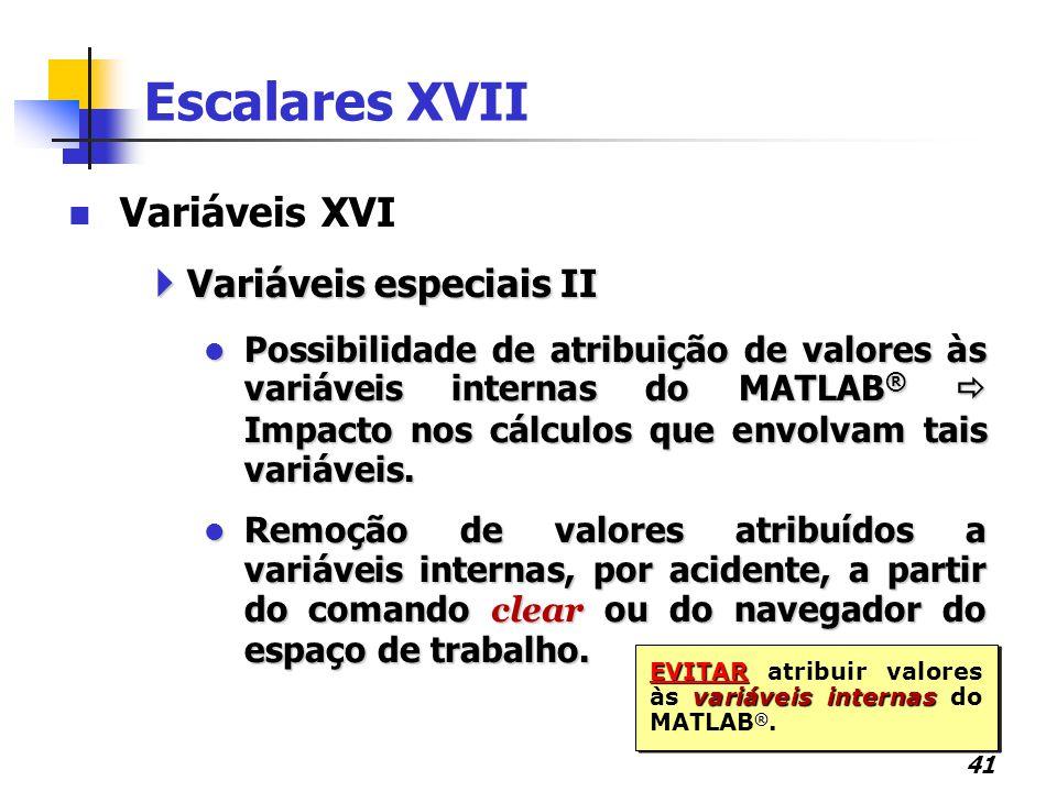 Escalares XVII Variáveis XVI Variáveis especiais II