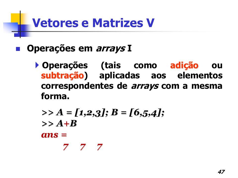 Vetores e Matrizes V Operações em arrays I