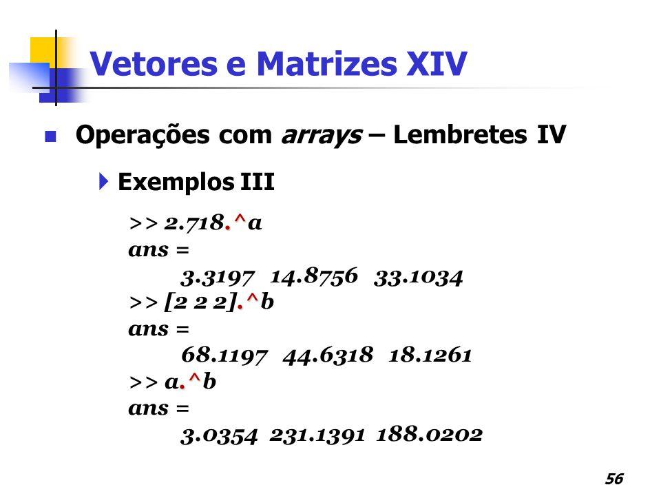 Vetores e Matrizes XIV Operações com arrays – Lembretes IV
