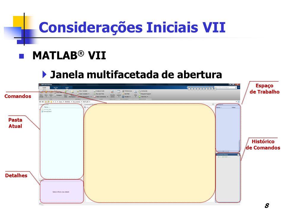 Considerações Iniciais VII