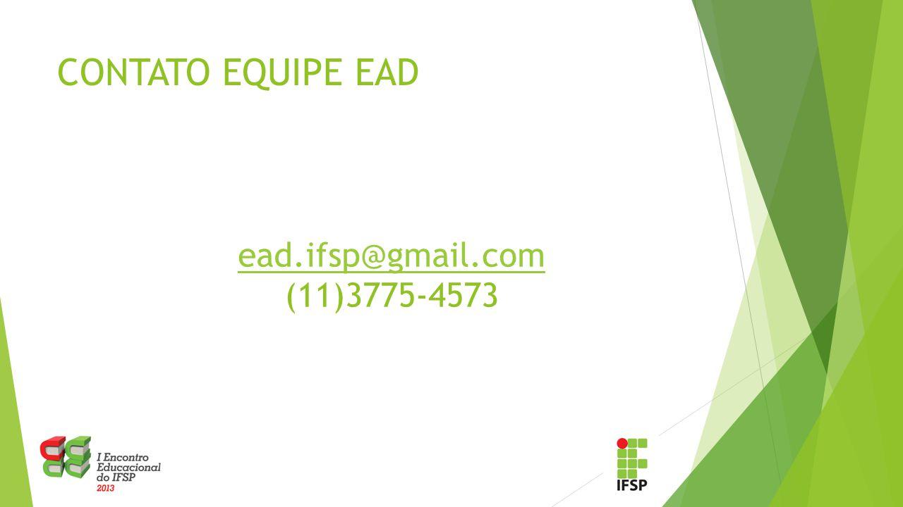 CONTATO EQUIPE EAD ead.ifsp@gmail.com (11)3775-4573