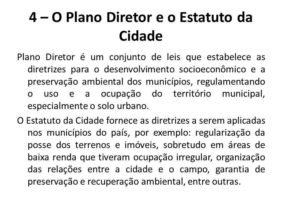 4 – O Plano Diretor e o Estatuto da Cidade