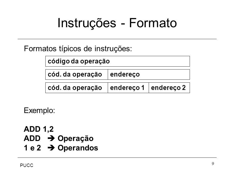 Instruções - Formato Formatos típicos de instruções: Exemplo: ADD 1,2