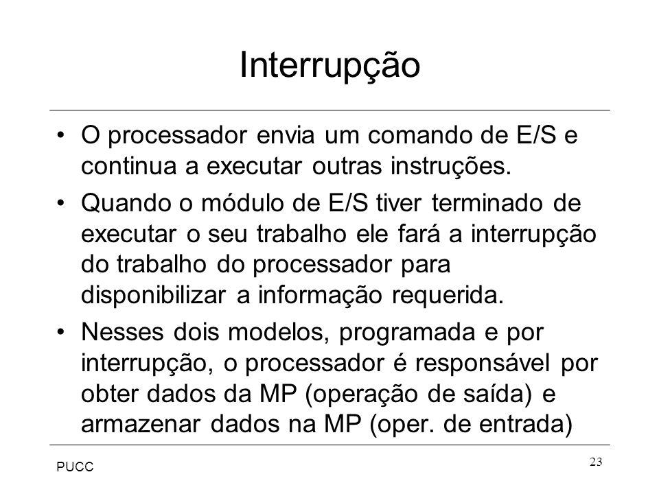 Interrupção O processador envia um comando de E/S e continua a executar outras instruções.