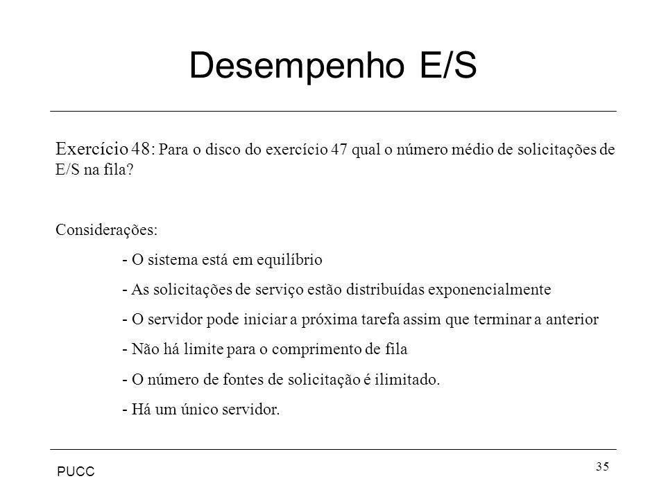 Desempenho E/S Exercício 48: Para o disco do exercício 47 qual o número médio de solicitações de E/S na fila