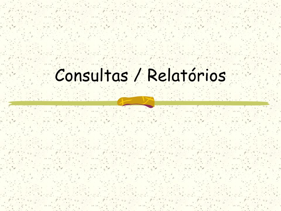 Consultas / Relatórios