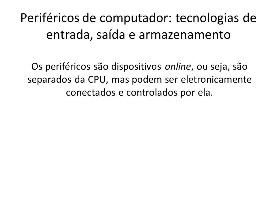 Periféricos de computador: tecnologias de entrada, saída e armazenamento