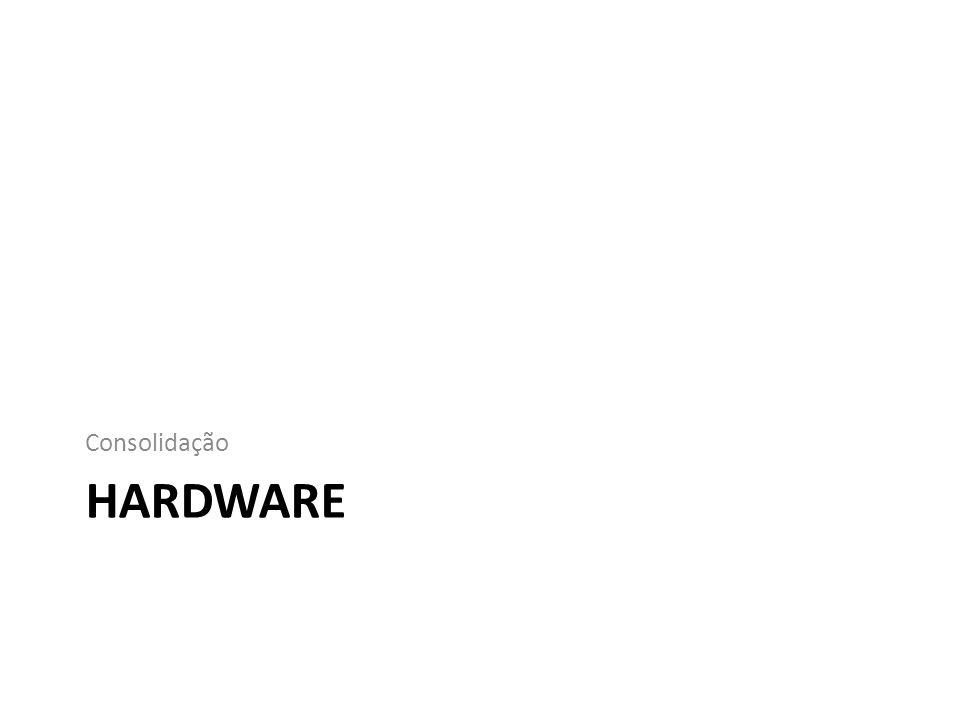 Consolidação hardware