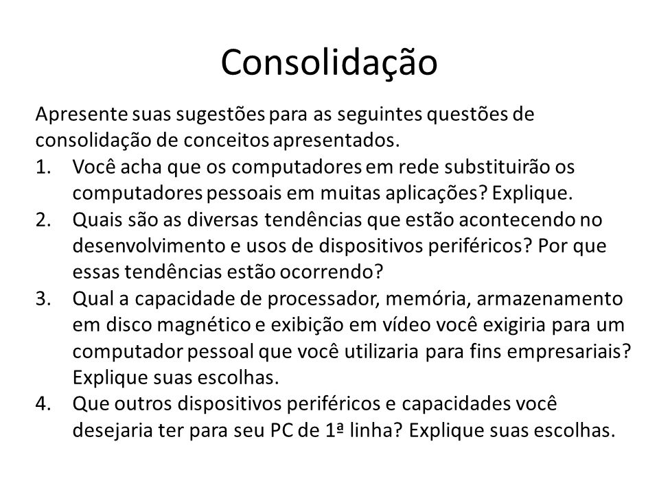 Consolidação Apresente suas sugestões para as seguintes questões de consolidação de conceitos apresentados.