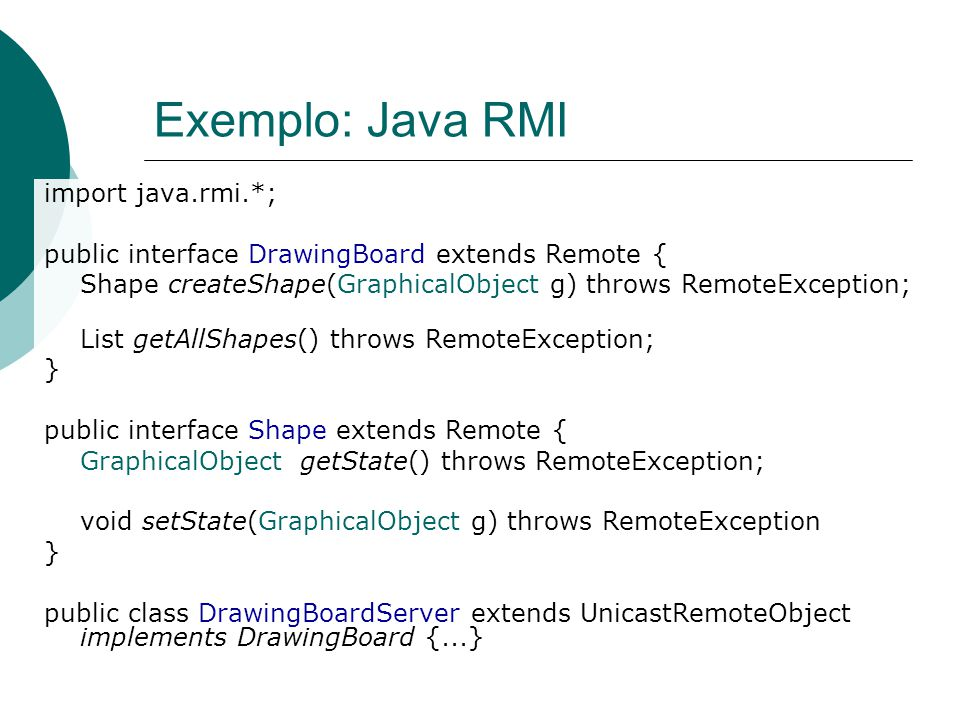 Exemplo: Java RMI import java.rmi.*;