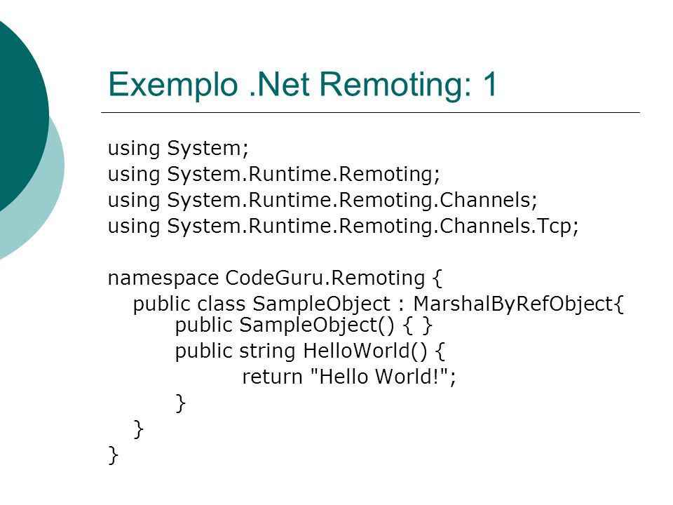 Exemplo .Net Remoting: 1 using System; using System.Runtime.Remoting;