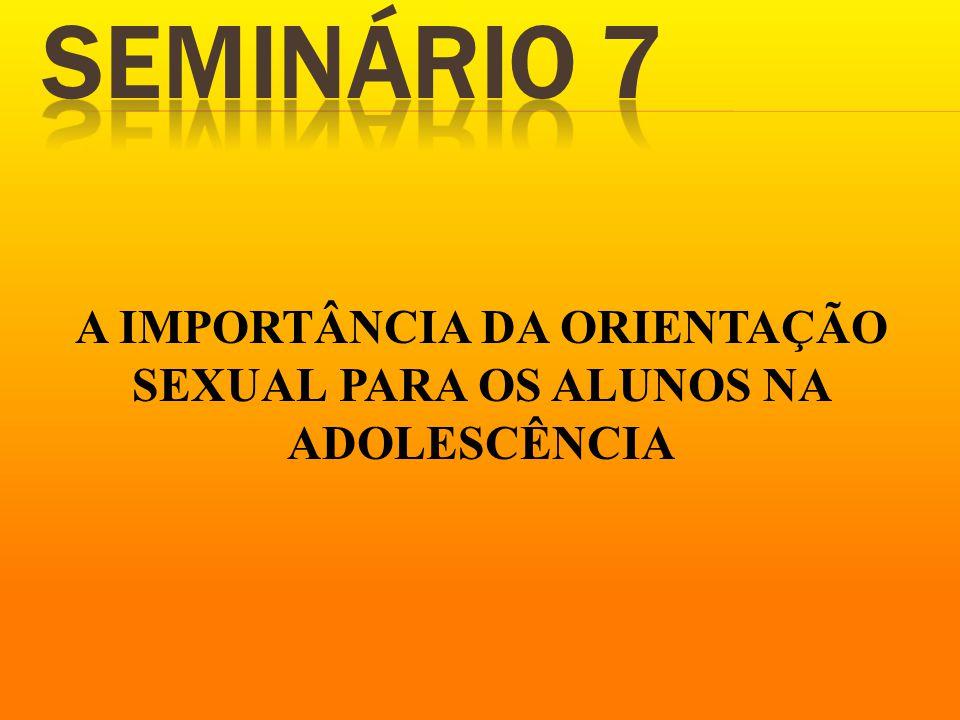 A IMPORTÂNCIA DA ORIENTAÇÃO SEXUAL PARA OS ALUNOS NA ADOLESCÊNCIA