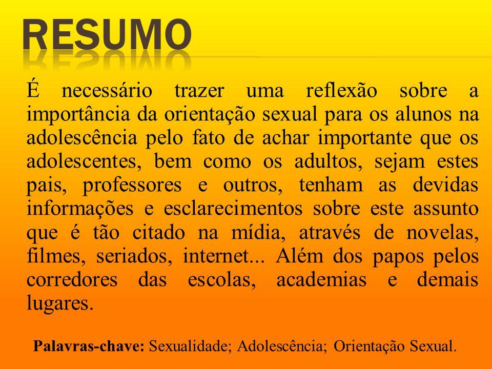 Palavras-chave: Sexualidade; Adolescência; Orientação Sexual.